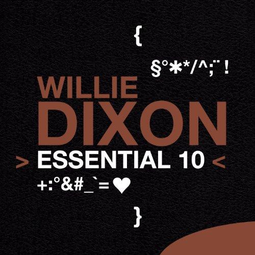 Willie Dixon: Essential 10