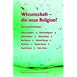 Wissenschaft - die neue Religion?: Literarische Erkundungen