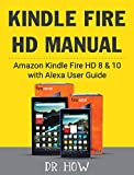 Kindle Fire HD Manual: Amazon Kindle Fire HD 8 & 10 with Alexa User Guide (Book 1) (English Edition)
