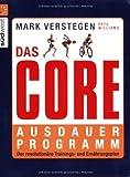Das Core-Ausdauerprogramm. Der revolutionäre Trainings- und Ernährungsplan