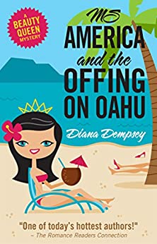 Ms America and the Offing on Oahu (Beauty Queen Mysteries Book 1) by [Dempsey, Diana]