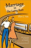Marriage in the Long Run: A Collection of Articles for Families of Professional Drivers by Ellen C. Voie (2001-01-20)