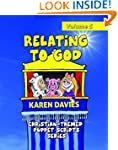 Relating to God: 10 plays showing how...
