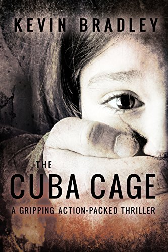 The Cuba Cage by Kevin Bradley