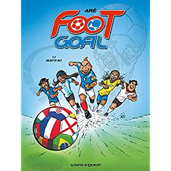 Foot Goal - Tome 02: Objectif but