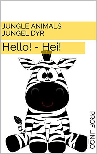 Jungle Animals - Jungel Dyr: Hello! - Hei! (Norwegian Edition)