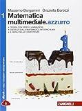 Matematica multimediale.azzurro. Per le Scuole superiori. Con e-book. Con espansione online: 1