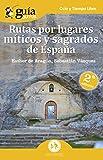 GuíaBurros Rutas por lugares míticos y sagrados de España: Descubre los enclaves míticos que no aparecen en las guías de viajes.: 23