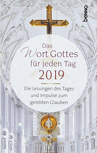 Das Wort Gottes für jeden Tag 2019: Die Lesungen des Tages und Impulse zum gelebten Glauben
