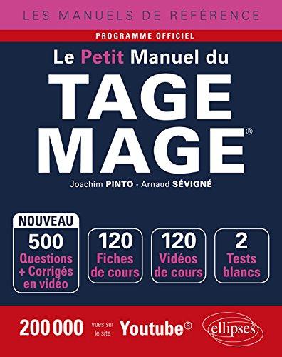 Le Petit Manuel du TAGE MAGE - 120 fiches de cours, 2 tests blancs, 500 questions + corrigs en vido - dition 2018
