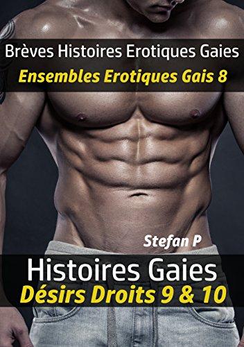 Couverture du livre Brèves Histoires Erotiques Gaies - Ensembles Erotiques Gais 8: Histoires Gaies - Désirs Droits 9 & 10