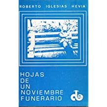 HOJAS DE UN NOVIEMBRE FUNERARIO. Prólogo de Mario Ángel Marrodán. 1ª edición.