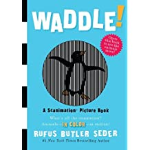 Waddle!: A Scanimation Picture Book (Scanimation Picture Books) by Rufus Butler Seder (2009-10-01)