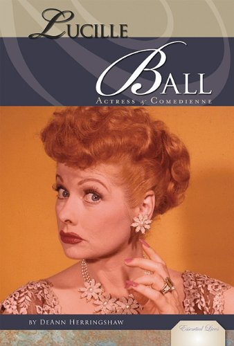Lucille Ball: Actress & Comedienne (Essential Lives) -