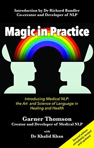 Magic in Practice: Introducing Medical NLP: The Art and Science of Language in Healing and Health by Garner Thomson (2015-03-31)