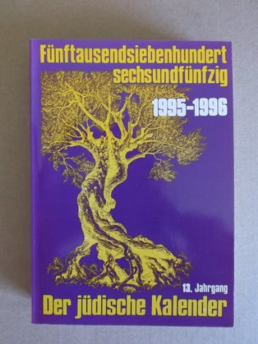 Fünftausendsiebenhundertsechsundfünfzig. 1995-1996. Der jüdische Kalender. 13. Jahrgang