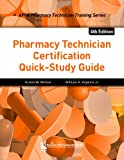 Pharmacy Technician Certification Quick-Study Guide, 4e (Apha Pharmacy Technician Training)