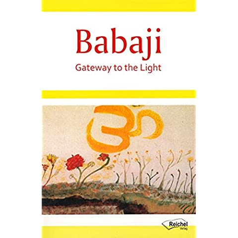 Babaji - Gateway to the Light: Experiences with the Great Immortal Master (English Edition)