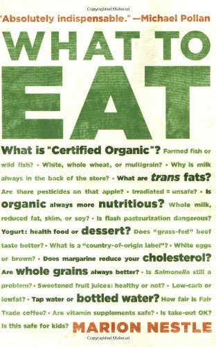 What to Eat by Marion Nestle (2007-04-17)