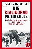 Image de Die Stalingrad-Protokolle: Sowjetische Augenzeugen berichten aus der Schlacht