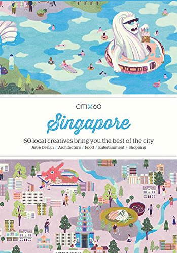 CITIx60 City Guides - Singapore: 60 local creatives bring you the best of the city-state por Viction Viction