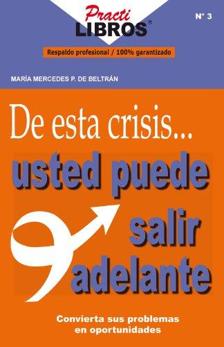 De Esta Crisis  Usted Puede  Salir Adelante (Practilibros) por MARÍA MERCEDES P. DE BELTRÁN
