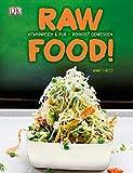 Raw Food!: Vitaminreich & pur - Rohkost genießen