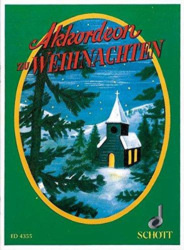 Akkordeon zu Weihnachten: Eine Sammlung der bekanntesten Weihnachtslieder bearbeitet und ganz leicht gesetzt. Akkordeon. (Schott's Taschenbücher für Akkordeon)