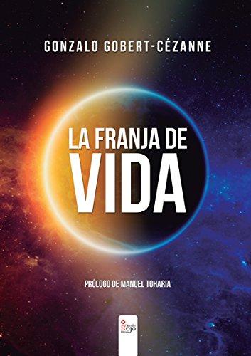 La Franja de Vida por Gonzalo Gobert-Cezanne Teigeiro