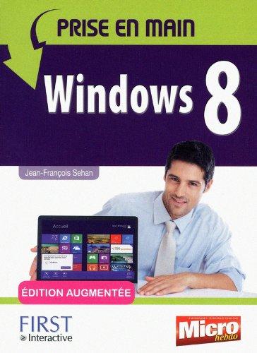 Prise en main Windows 8, Edition augmentée par Jean-François SEHAN
