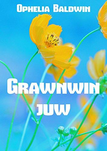 Grawnwin juw (Welsh Edition) por Ophelia  Baldwin