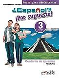 ¿Español? ¡Por supuesto! 3-A2+ - libro de ejercicios (Métodos - Adolescentes - Español Por Supuesto - Nivel A2+)