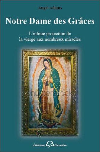 La toute puissante Notre Dame des Grâce...