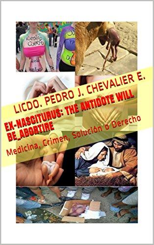 Ex-Nasciturus: The Antidote will be_Abortire: Medicina, Crimen, Solución o Derecho