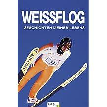 Weissflog - Geschichten meines Lebens
