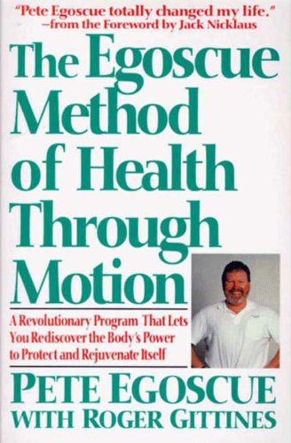 The Egoscue Method of Health Through Motion: Revolutionary Program of Stretching and (English Edition)