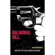 Balmoral Kill: A 1930s Thriller