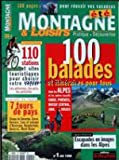 MONTAGNE ET LOISIRS [No 1] du 01/07/1998 - 100 BALADES ET ITINERAIRES POUR TOUS - ALPES - CORSE - PYRENEES - MASSIF CENTRAL - JURA - VOSGES - ESCAPADES EN IMAGES DANS LES ALPES - 7 TOURS DE PAYS....
