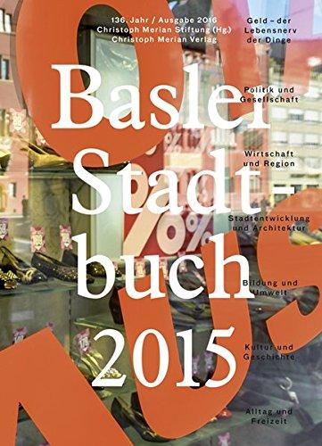 Basler Stadtbuch 2015: 136. Jahr, Ausgabe 2016