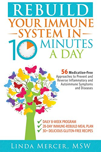 rebuild-your-immune-system-in-10-minutes-a-day-56-medication-free-approaches-to-prevent-and-reverse-