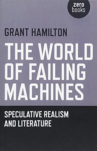 The World of Failing Machines: Speculative Realism and Literature