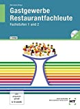 Gastronomie Restaurantfachleute: Fachstufen 1 und 2, Lernfelder des 2. und 3. Ausbildungsjahres für Restaurantfachleute - F. Jürgen Herrmann, Ingrid Friebel, Helmut Klein