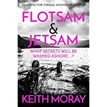 Flotsam & Jetsam: What secrets will be washed ashore? (Inspector Torquil McKinnon Book 4)