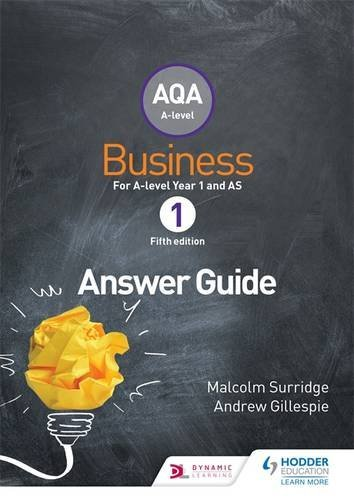 AQA Business for A Level 1 (Surridge & Gillespie): Answers by Malcolm Surridge (2015-09-25)