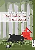'Der Henker von Bad Berging: Noch ein Krimi aus Bayern' von Katja Hirschel