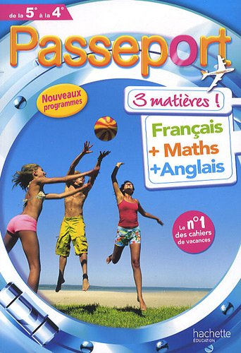 Passeport - français-maths-anglais : De la 5e à la 4e