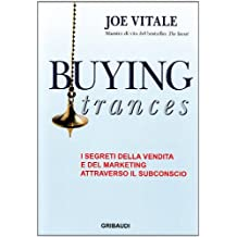 Buying trances. I segreti della vendita e del marketing attraverso il subconscio