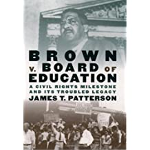 Brown v. Board of Education: A Civil Rights Milestone and Its Troubled Legacy (Pivotal Moments in American History) by James T. Patterson (2001-03-01)
