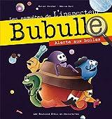 Bubulle : alerte aux bulles