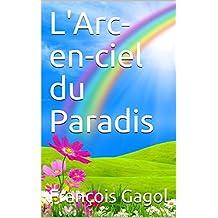 L'Arc-en-ciel du Paradis